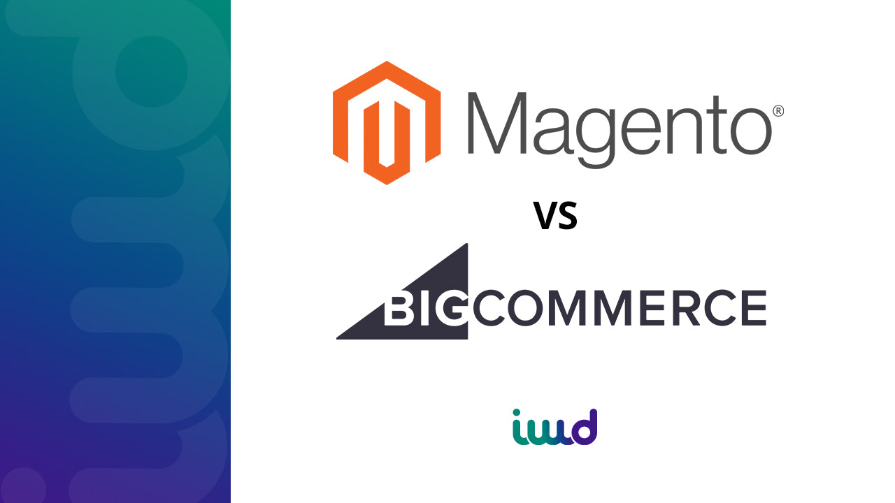 Magento vs BigCommerce - Which eCommerce platform is right for you?