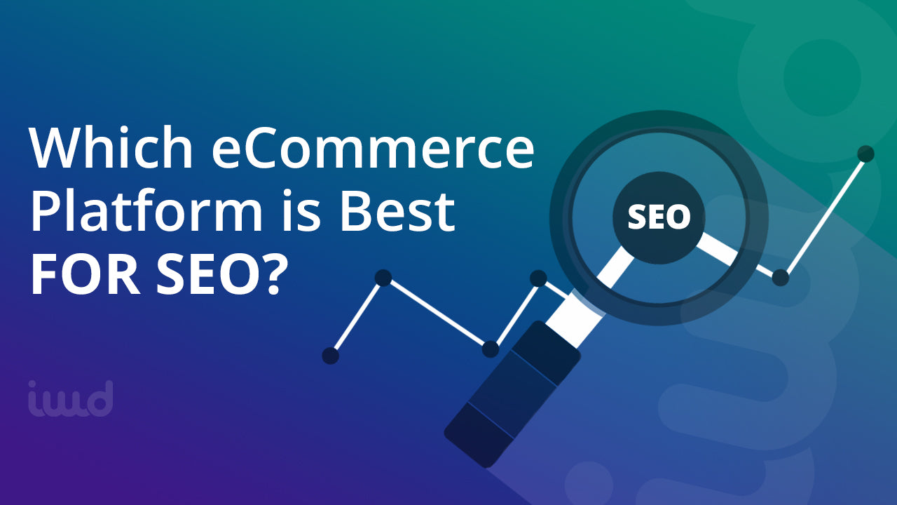 Which eCommerce Platform Is Best for SEO?