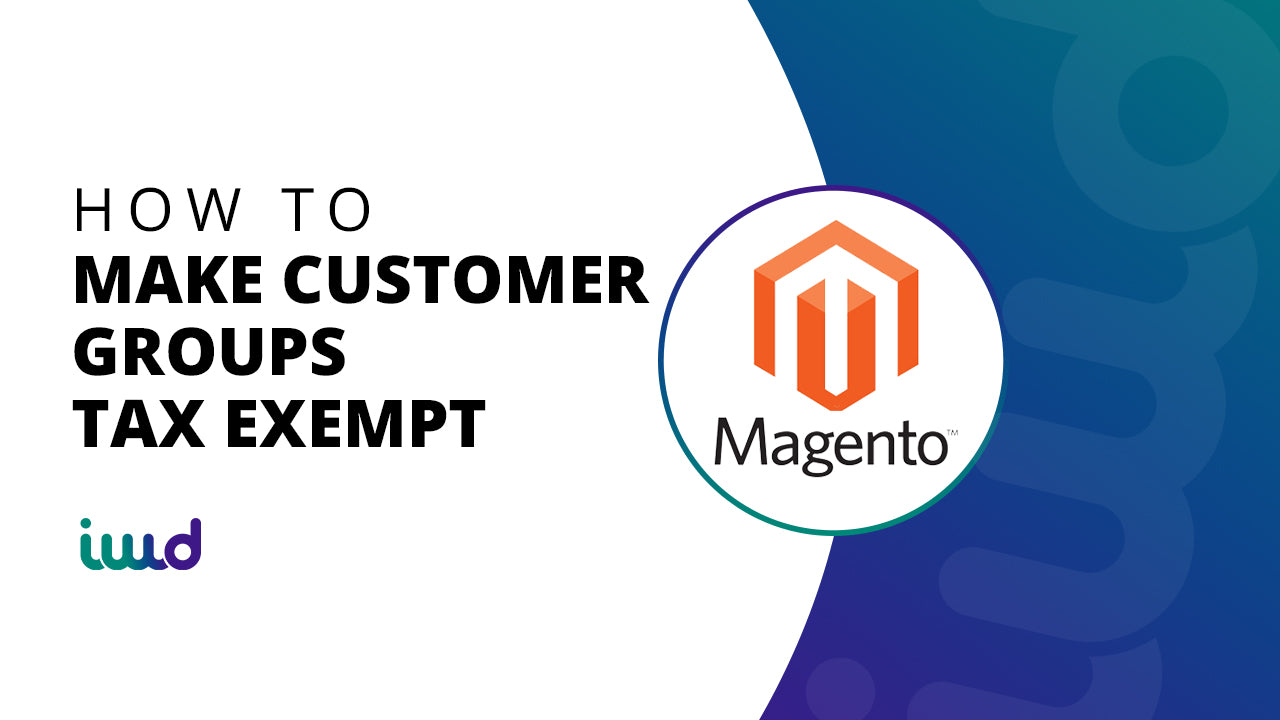 Magento Beginner Tutorial How to Make Customers Tax Exempt