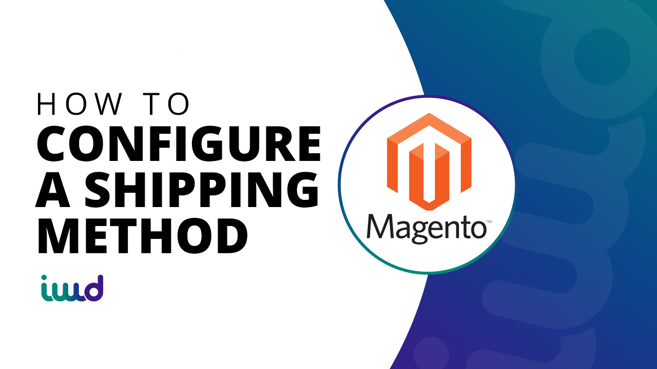 Magento How to Configure a Shipping Method