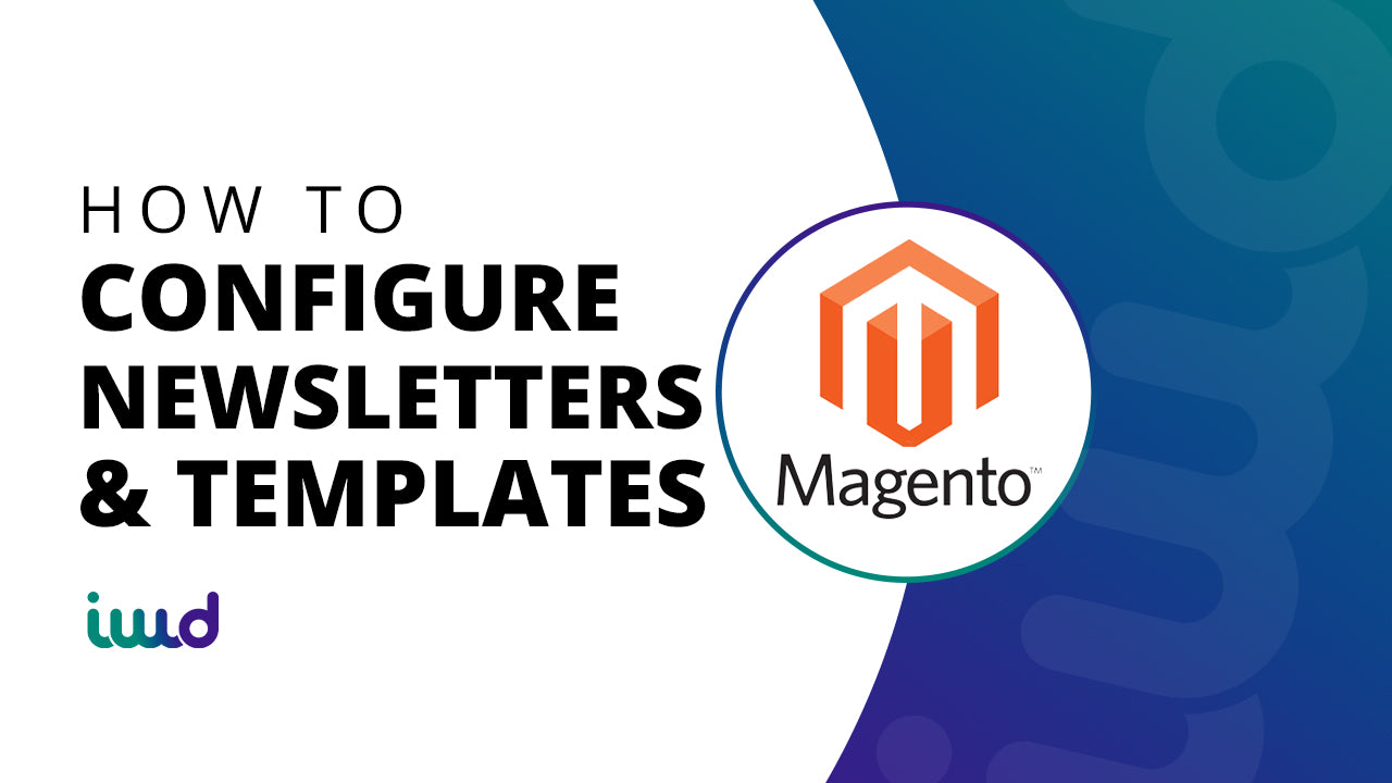 How to Configure Newsletters and Templates in Magento