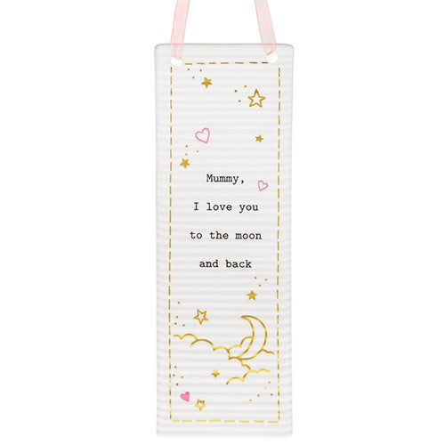 Thoughtful Words Mummy I love You To The Moon And Back Ceramic Plaque