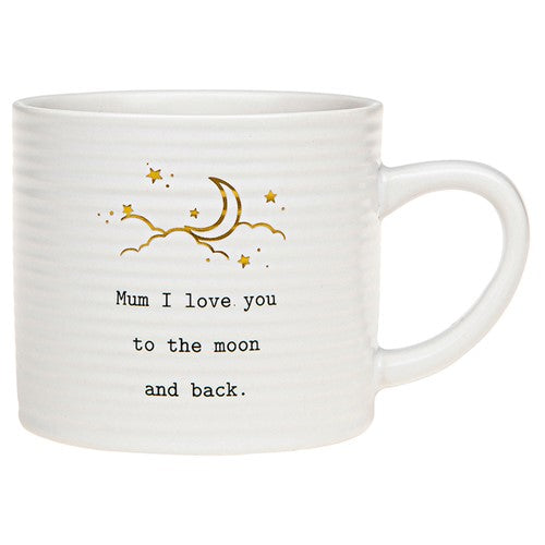 Thoughtful Words Mum I Love You To The Moon And Back Ceramic Mug