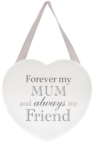 Forever my mum and always my friend White Heart Plaque