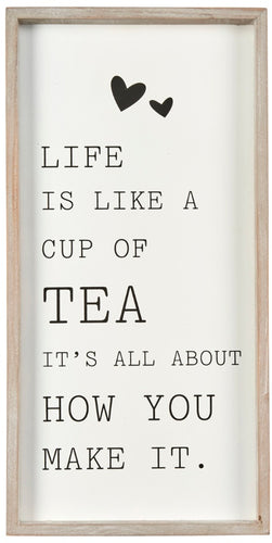 Life is Like a Cup Of Tea Frame 40cm