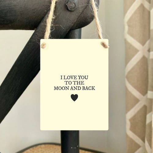 I love you to the moon and back mini metal sign.