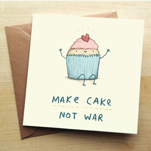Make Cake Not War Greeting Card by Sophie Corrigan