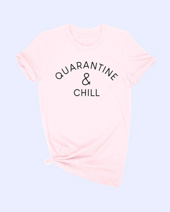 Quarantine & Chill Tshirt