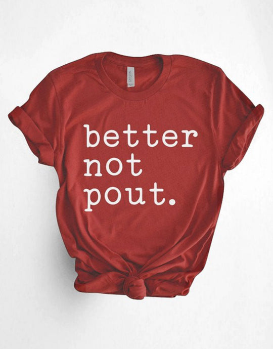 Better Not Pout Tshirt