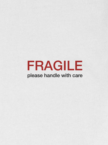 FRAGILE T-Shirt