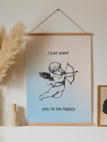 I just want you to be happy Poster - YDWYA – You Decide Who You Are