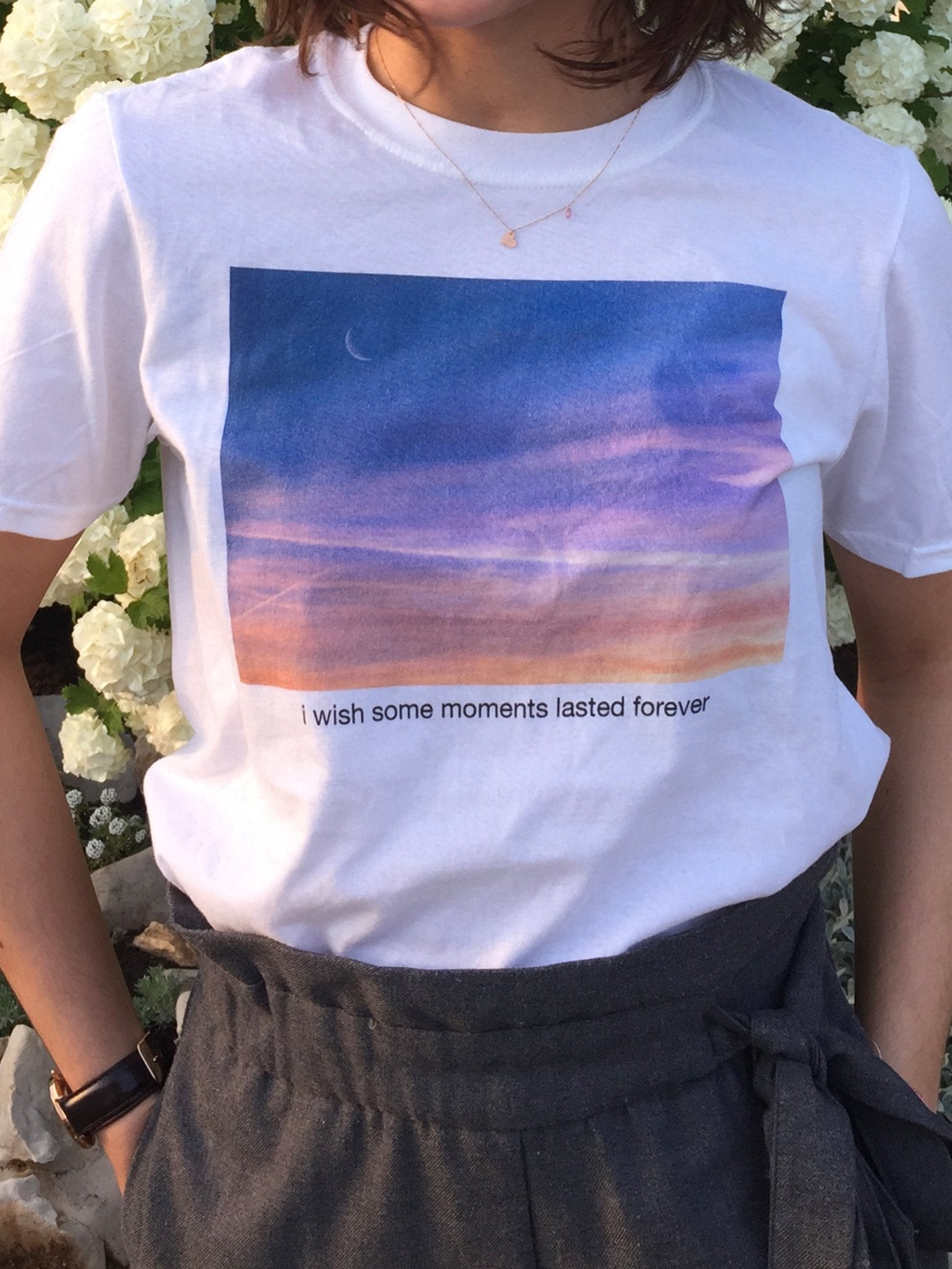 I wish some moments lasted forever T-Shirt - YDWYA – You Decide Who You Are
