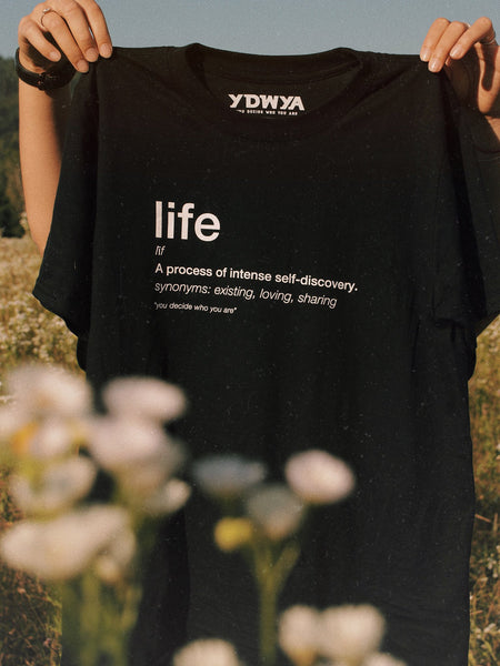 LIFE T-Shirt - YDWYA – You Decide Who You Are