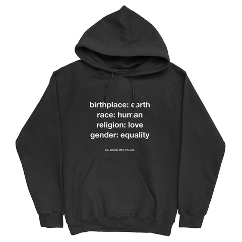You Decide Who You Are Hoodie