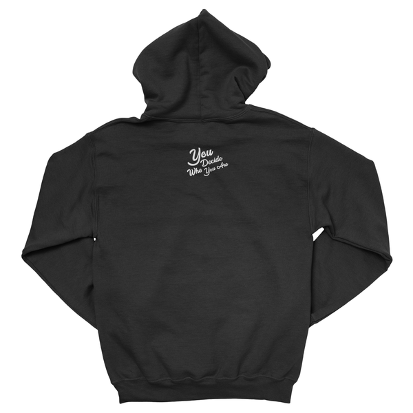 hi. don't be racist. Hoodie - You Decide Who You Are