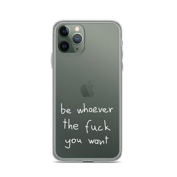 be whoever the fuck you want iPhone Case - YDWYA – You Decide Who You Are