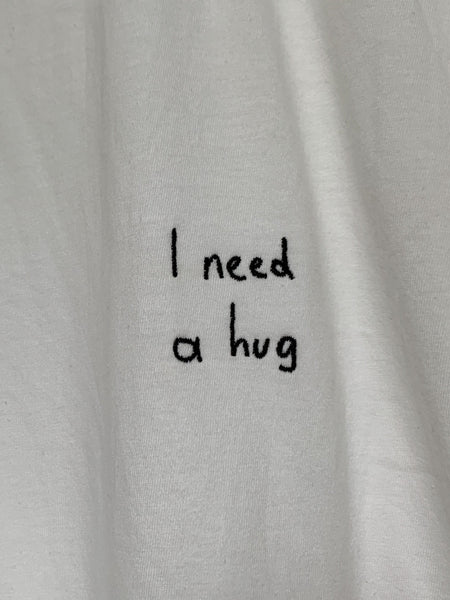 I need a hug T-Shirt (embroidered) - YDWYA – You Decide Who You Are