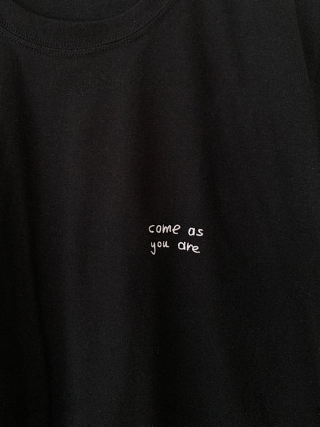 come as you are T-Shirt (embroidered) - YDWYA – You Decide Who You Are