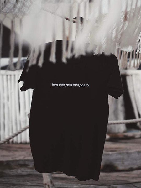 turn that pain into poetry T-Shirt (black) - YDWYA – You Decide Who You Are