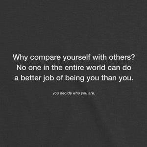 why compare yourself with others? Hoodie