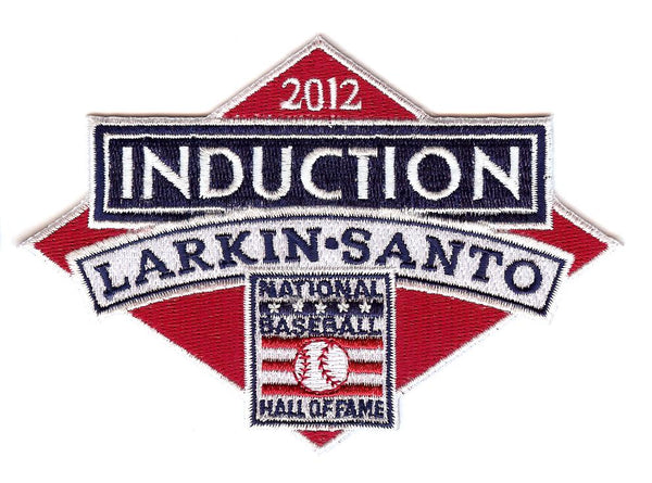 "2012 Baseball Hall of Fame Induction Patch ""Larkin & Santo"""
