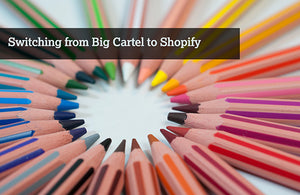 Switching from Big Cartel to Shopify