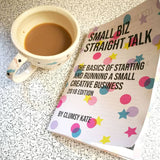 Small Biz Straight Talk Book The Basics of Running a Small Creative Business by Clumsy Kate