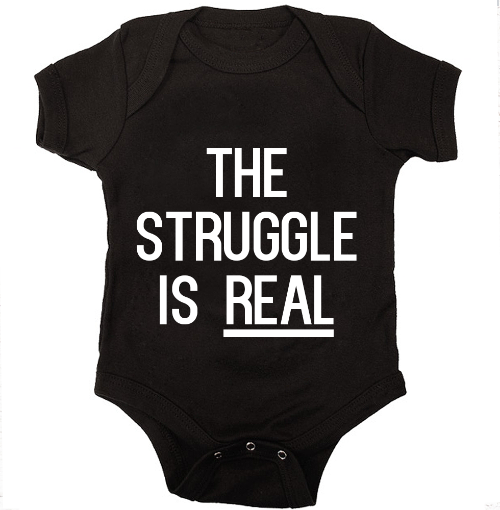 Cute Baby Onesie Clothes The Struggle is Real