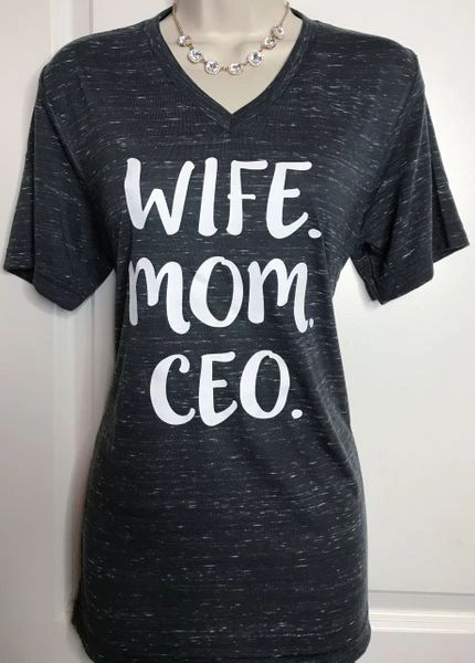 """WIFE. MOM. CEO."" T-SHIRT"