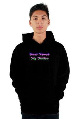 Don't Harsh My Mellow Hoodie BLK