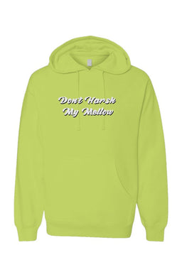 Don't Harsh My Mellow Neon Hoodie