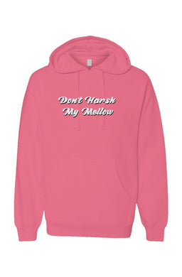 Don't Harsh My Mellow Hoodie PNK