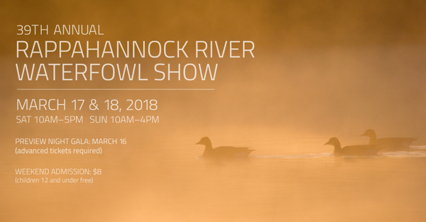 Guy will be exhibiting at the Rappahannock River Waterfowl Show, March 17 - 18.