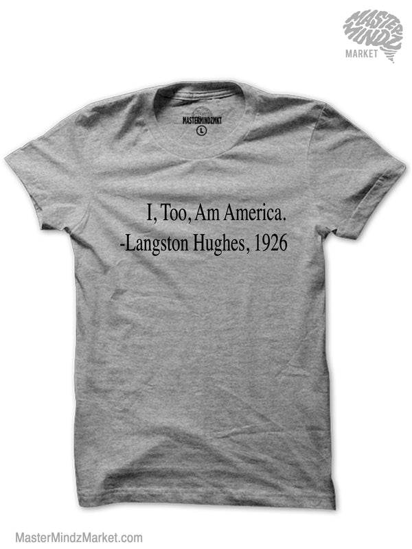 I too am America Langston Hughes Tribute T-shirt
