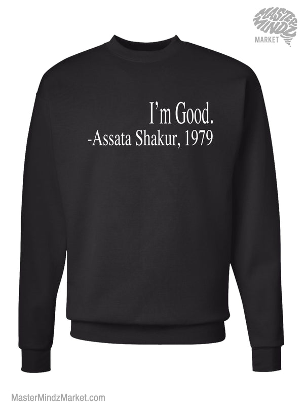 I'm Good Assata Shakur Sweatshirt