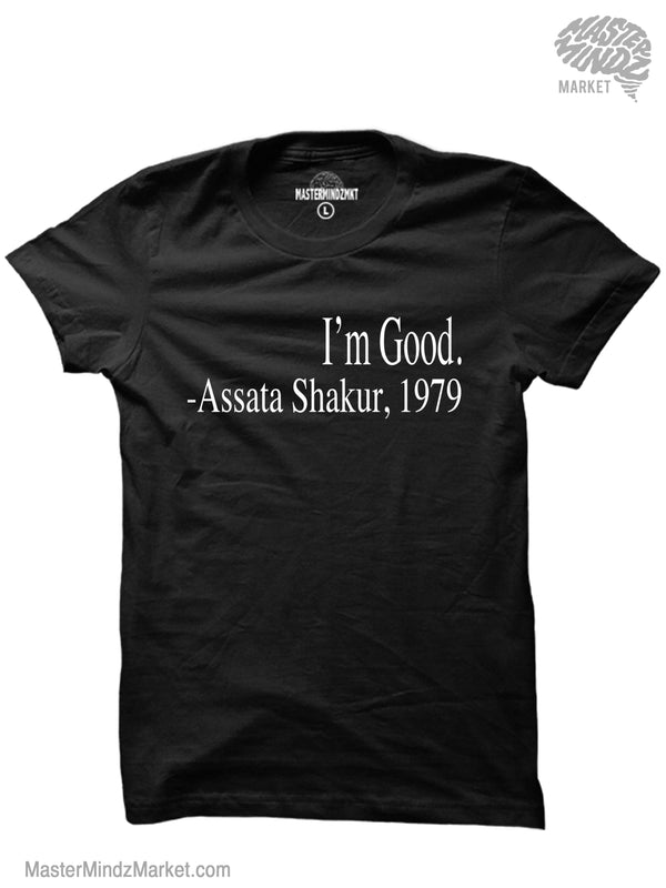 I'm Good Assata Shakur T-shirt, Revolutionary Black Woman T-shirt