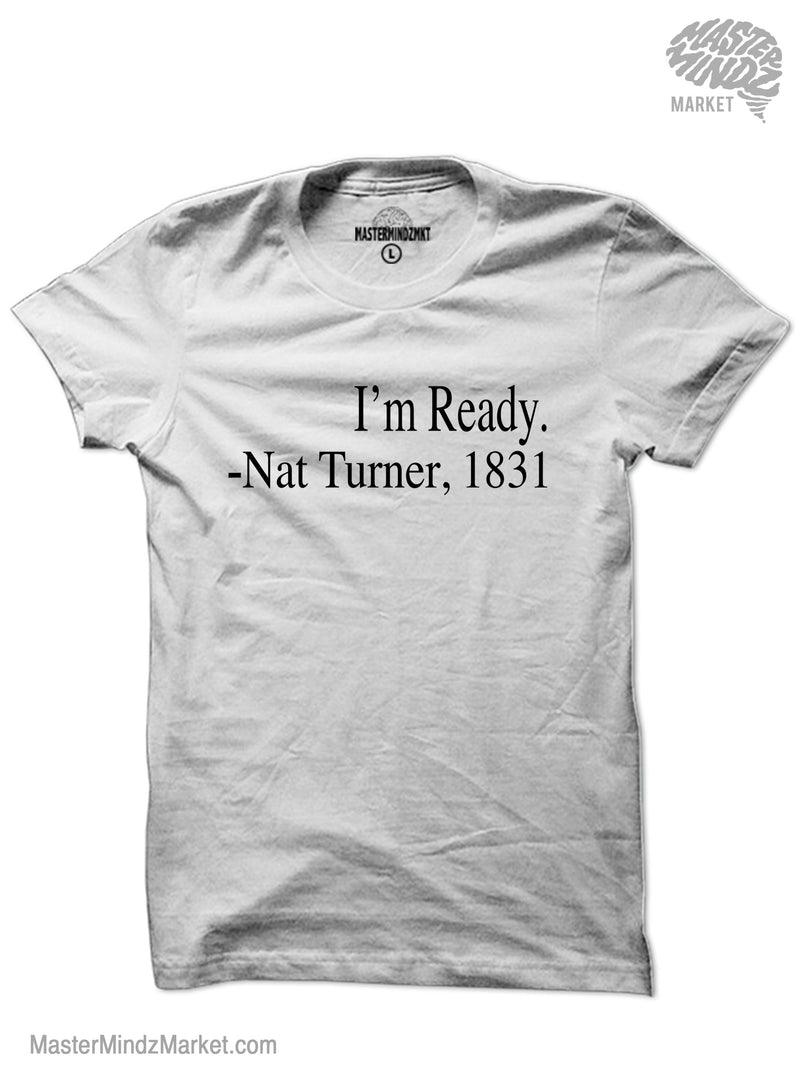 Im Ready Nat Turner T-shirt