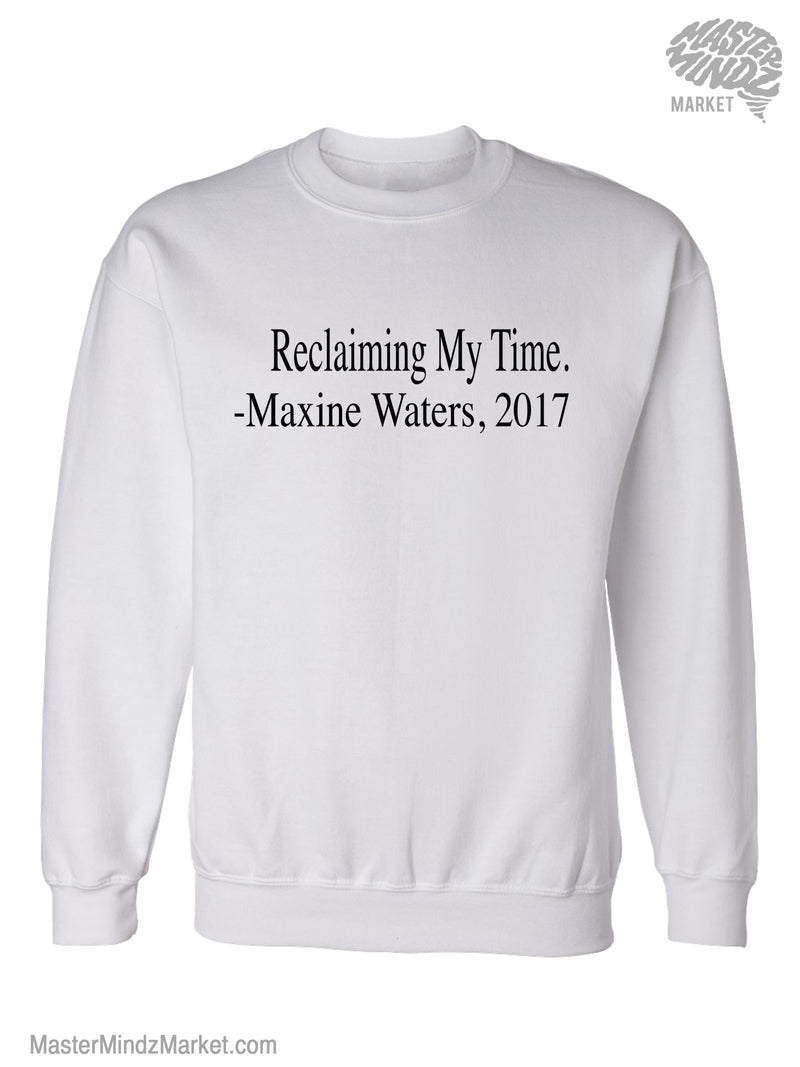 Reclaiming My Time Maxine Waters Sweatshirt