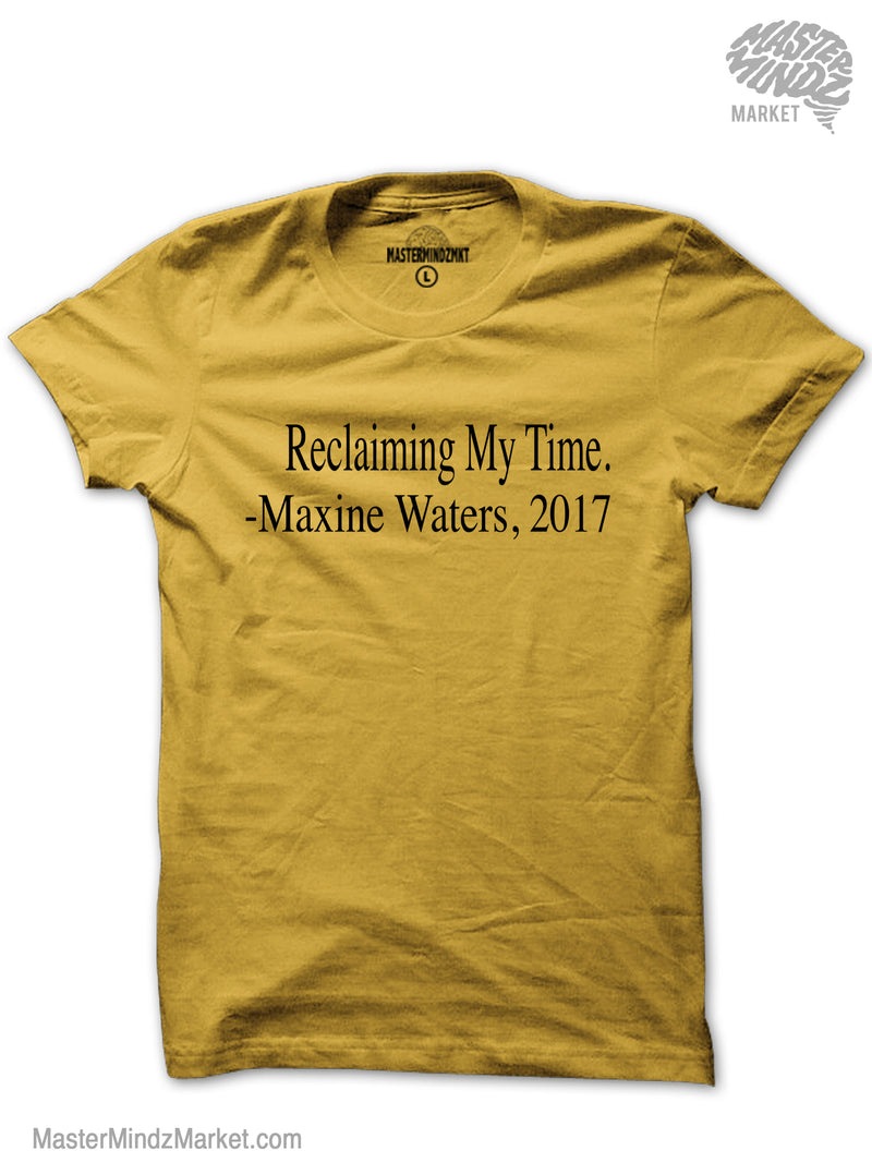 Reclaiming my time Maxine Waters T-shirt
