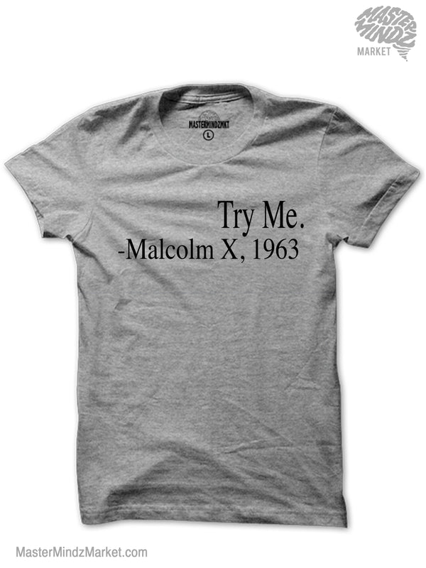 Try Me Malcolm X T-shirt
