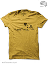 We Out Harriet Tubman T-shirt