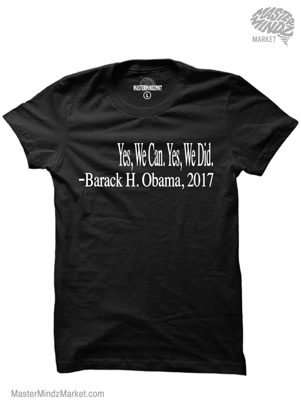Yes we can Yes we did, Barack Obama, Black History T-shirt