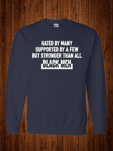 Load image into Gallery viewer, Hated by Many(For Men) Sweatshirt, Black Lives Matter Sweatshirt, Black Pride Sweatshirt, Crew Sweatshirt