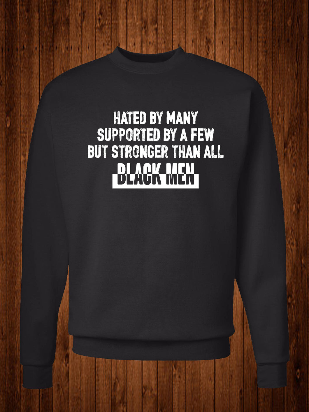 Hated by Many(For Men) Sweatshirt, Black Lives Matter Sweatshirt, Black Pride Sweatshirt, Crew Sweatshirt