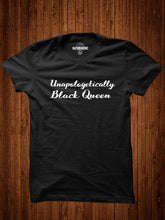 Load image into Gallery viewer, Unapologetically Black Queen, Empowering women t-shirt, Inspiring women t-shirt, Black is beautiful, Black power, Black pride t-shirt