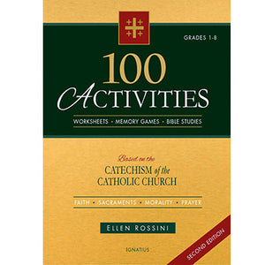 100 Activities Based on the Catechism of the Catholic Church, 2nd Edition