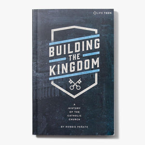 Building the Kingdom; A History of the Catholic Church