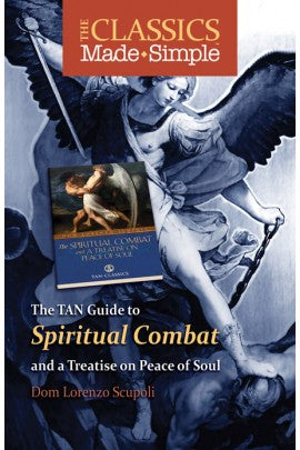 The Classics Made Simple: The Spiritual Combat and a Treatise on Peace of Soul