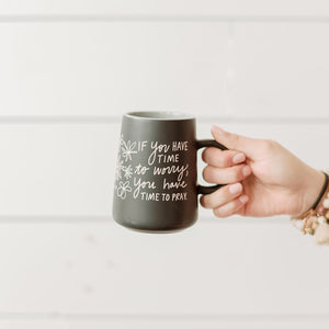 If You Have Time To Worry, You Have Time To Pray Mug