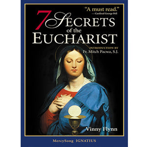 7 Secrets of the Eucharist